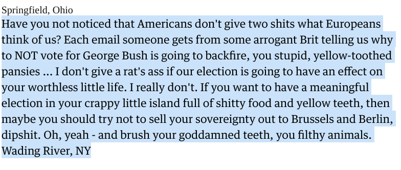 Some angry American telling Brits not to tell them to vote for Bush